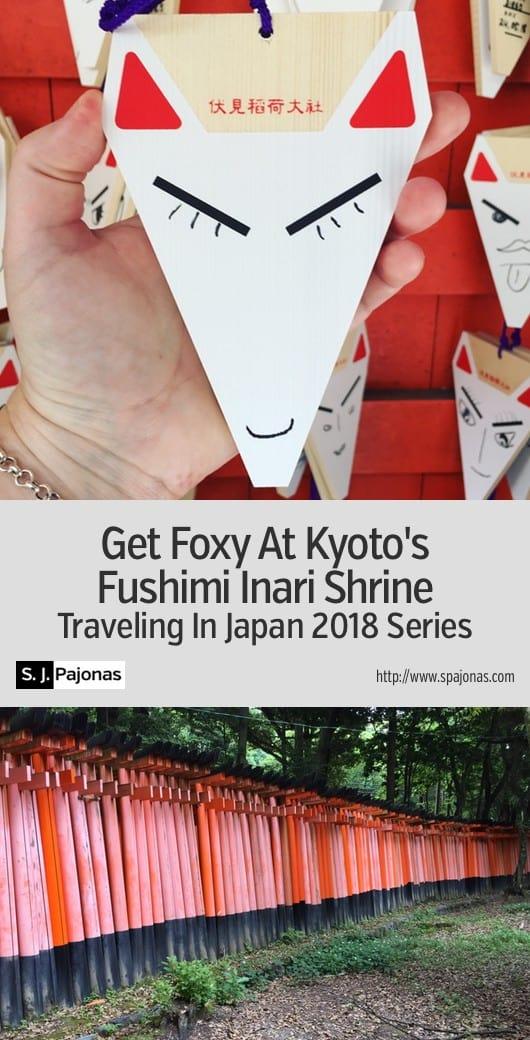 Get Foxy At Kyoto's Fushimi Inari Shrine - Walk up the Inari mountain through Inari Fushimi shrine and pray for worldly prosperity. #Japan #Kyoto #FushimiInari
